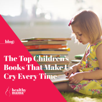 Children's Books That Make Us Cry Healthy Mama Brand